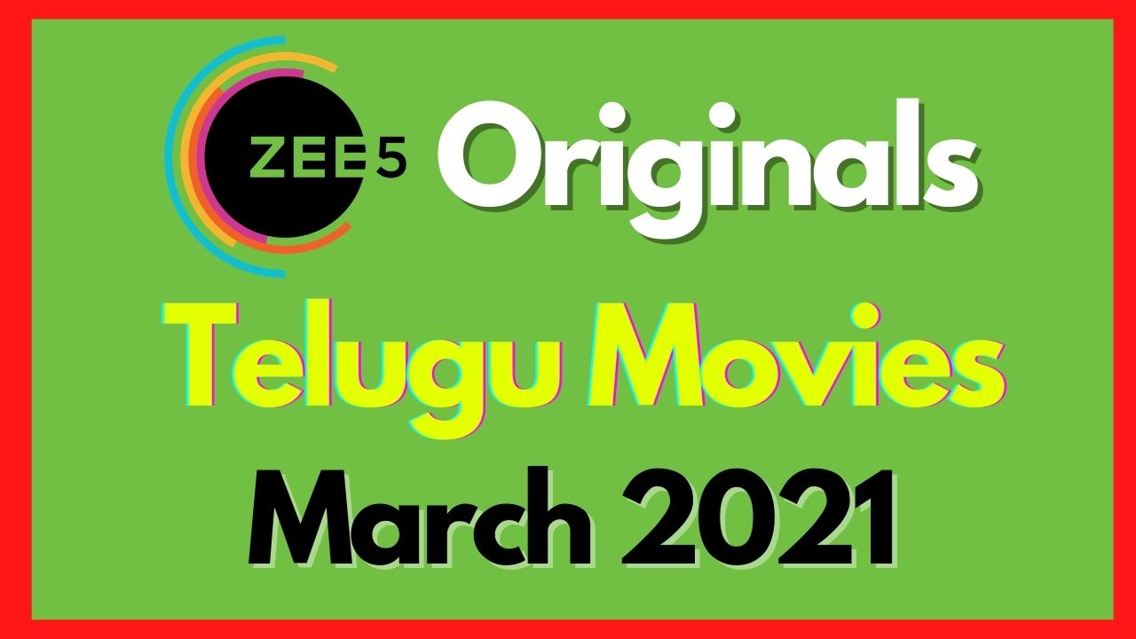 Upcoming Telugu Movies On Zee 5 in 2021