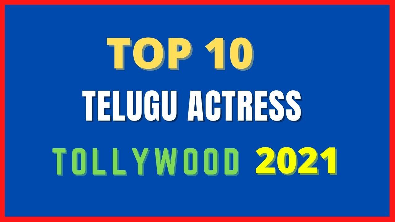 Top 10 Telugu Actress in Tollywood
