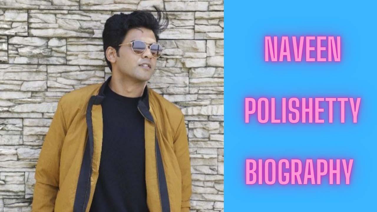 Naveen Polishetty Biography